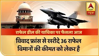 SC to pronounce judgement over requirement of pobe in Rafale deal - ABPNEWSTV