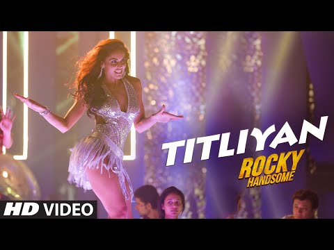 TITLIYAN Video Song | ROCKY HANDSOME