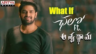 What If Chalo Ft. Aswathama || Aswathama Movie | Naga Shaurya | Sricharan Pakala | Armaan Malik - ADITYAMUSIC