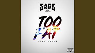 Sage The Gemini Feat. Trina - Too Fat ( 2018 )