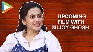 Taapsee Pannu's EPIC REACTION on her Next Film with Sujoy Ghosh | Talking Films - HUNGAMA