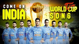 Come On India   Cricket World Cup 2015 Song - TELUGUONE