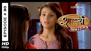 Shastri Sisters : Episode 81 - 22nd October 2014
