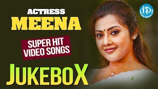 Actress Meena Super Hit Video Songs Jukebox || Meena Telugu Hit Songs Collections - IDREAMMOVIES