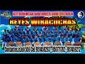 Banda Reyes Wiracochas  Puno /Mix Centellas 2018