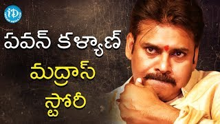 Power Star Pawan Kalyan's Madras History || Dialogue With Prema | Celebration Of Life - IDREAMMOVIES