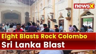 Sri Lanka Blasts: 8th blasts rock Colombo, toll rises to 160, over 500 injured - NEWSXLIVE