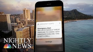 Hawaii 'Ballistic Missile Threat' Alert To Phones Was False Alarm, Officials Say | NBC Nightly News - NBCNEWS