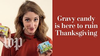 Gravy candy is here to ruin your Thanksgiving | Is it Good? With Maura Judkis - WASHINGTONPOST
