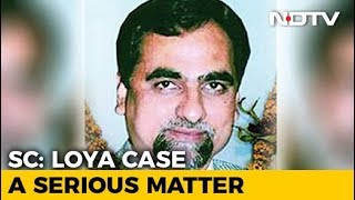 """In Judge Loya Case, Top Court To See All Documents In """"Fair Way"""" - NDTV"""