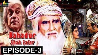 Bahadur Shah Zafar Episode -3 | Hindi TV Serials | Sri Balaji Video - SRIBALAJIMOVIES