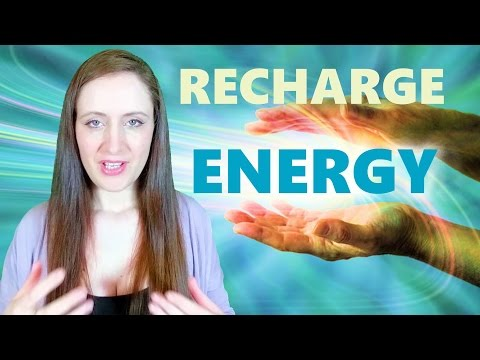 How To Recharge Your ENERGY For Energy Work.10 Awesome Ways.