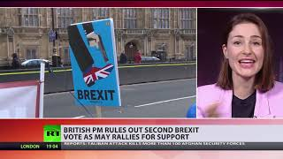 British PM rules out second Brexit vote as May rallies for support - RUSSIATODAY