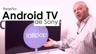 Sony Bravia con Android TV - Rese?a