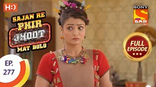 Sajan Re Phir Jhoot Mat Bolo - Ep 277 - Full Episode - 19th June, 2018 - SABTV
