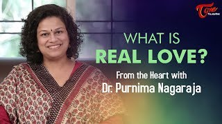 What Is Real Love ? From the Heart with Dr. Purnima Nagaraja - TELUGUONE