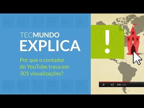 TecMundo Explica: por que o contador do YouTube trava em 301 visualizações?