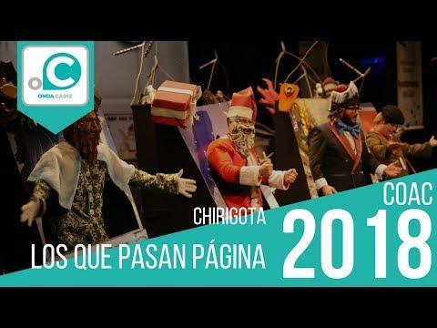 La agrupación Los que pasan página llega al COAC 2018 en la modalidad de Chirigotas. En años anteriores (2017) concursaron en el Teatro Falla como Mi primera cita, consiguiendo una clasificación en el concurso de Preliminares.