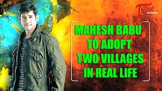 Mahesh Babu Latest Tweets : Srimanthudu to Adopt Two Villages in Real Life - TELUGUONE