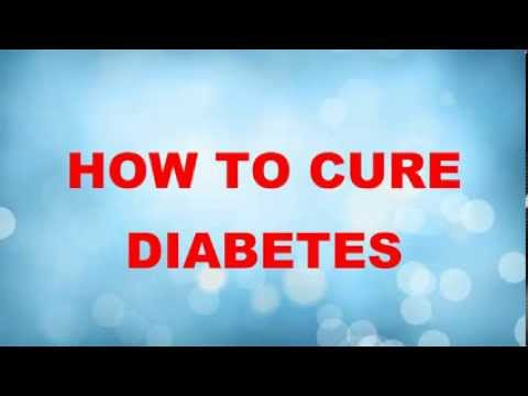 How To Cure Type 1|Type 2 Diabetes Naturally
