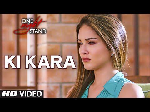 Ki Kara Video Song | ONE NIGHT STAND | Sunny Leone, Tanuj Virwani