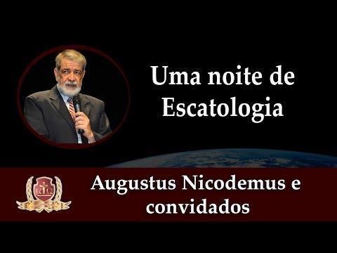 Uma Noite de Escatologia-2/3-Augustus Nicodemus e Convidados.