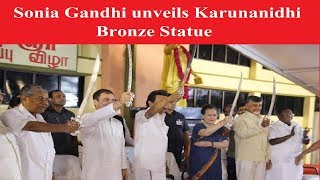 Sonia Gandhi unveils Karunanidhi statue, Opposition unity on display in Chennai - NEWSXLIVE