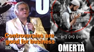 Controversies are good for business: Hansal Mehta - IANSLIVE