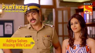 Your Favorite Character | Aditya Solves Missing Wife Case | Partners Trouble Ho Gayi Double - SABTV