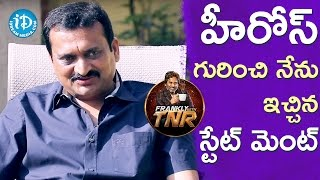 Bandla Ganesh About His Statement On Heroes || Frankly With TNR || Talking Movies With iDream - IDREAMMOVIES