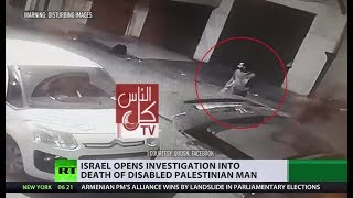 'Bullet hit between his eye & nose': Killing of mentally ill Palestinian triggers investigation - RUSSIATODAY