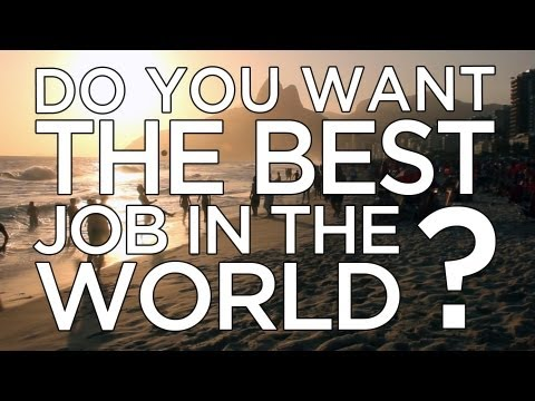 Do You Want The Best Job In The World?