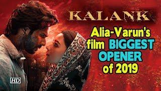 Alia - Varun's film Kalank biggest opener of 2019 - IANSLIVE