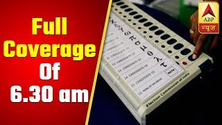 Third Phase of Elections 2019: Full coverage of 6.30 am - ABPNEWSTV