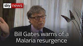 Bill Gates Warns of a Malaria Resurgence - SKYNEWS