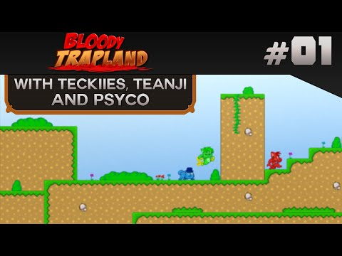Let's Re-Play: Bloody Trapland w/Teanji & Psyco - Episode 01 - Legitly Unlegit