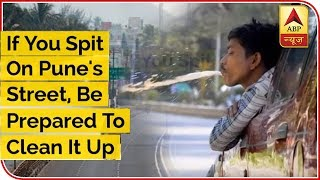 If You Spit On Pune's Street Be Prepared To Clean It Up - ABPNEWSTV