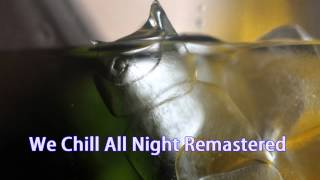 Royalty Free :We Chill All Night Remastered