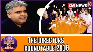 The Directors Roundtable 2018, From Small Budget Blockbusters To High Budget Failures - IBNLIVE