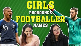 Girls 'Try' Pronouncing Difficult Footballer Names | FUNNY | 2018 FIFA WORLD CUP RUSSIA FINALS - ZOOMDEKHO