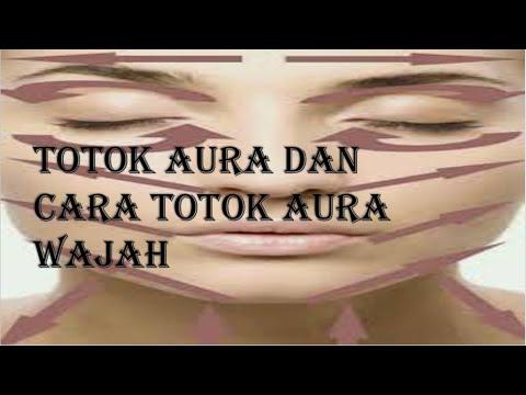 Totok Aura dan Cara Totok Aura Wajah