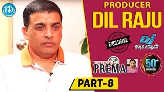 Producer Dil Raju Exclusive Interview Part #8    Dialogue With Prema    Celebration Of Life - IDREAMMOVIES