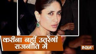 Bollywood Actress Kareena Kapoor Khan Denies Reports Of Her Joining Politics - INDIATV