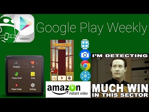More Android Wear, Timberman makes you hate life, Amazon Instant Video - Google Play Weekly
