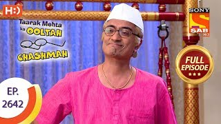 Taarak Mehta Ka Ooltah Chashmah - Ep 2642 - Full Episode - 10th January, 2019 - SABTV