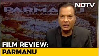 Movie Review   Parmanu: The Story of Pokhran - NDTV