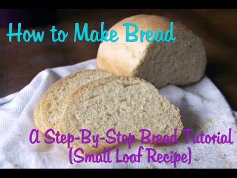 Try Anything Once Culinary: How to Make Bread (Small Loaf Recipe)