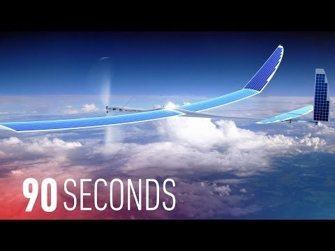 Google, Facebook want to bring the world online with drones: 90 Seconds on The Verge