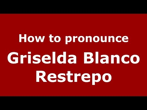 How to pronounce Griselda Blanco Restrepo (Colombian Spanish/Colombia)  - PronounceNames.com