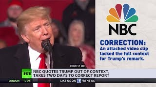 How to NBC: Who needs context when you have a chance to bash Trump - RUSSIATODAY